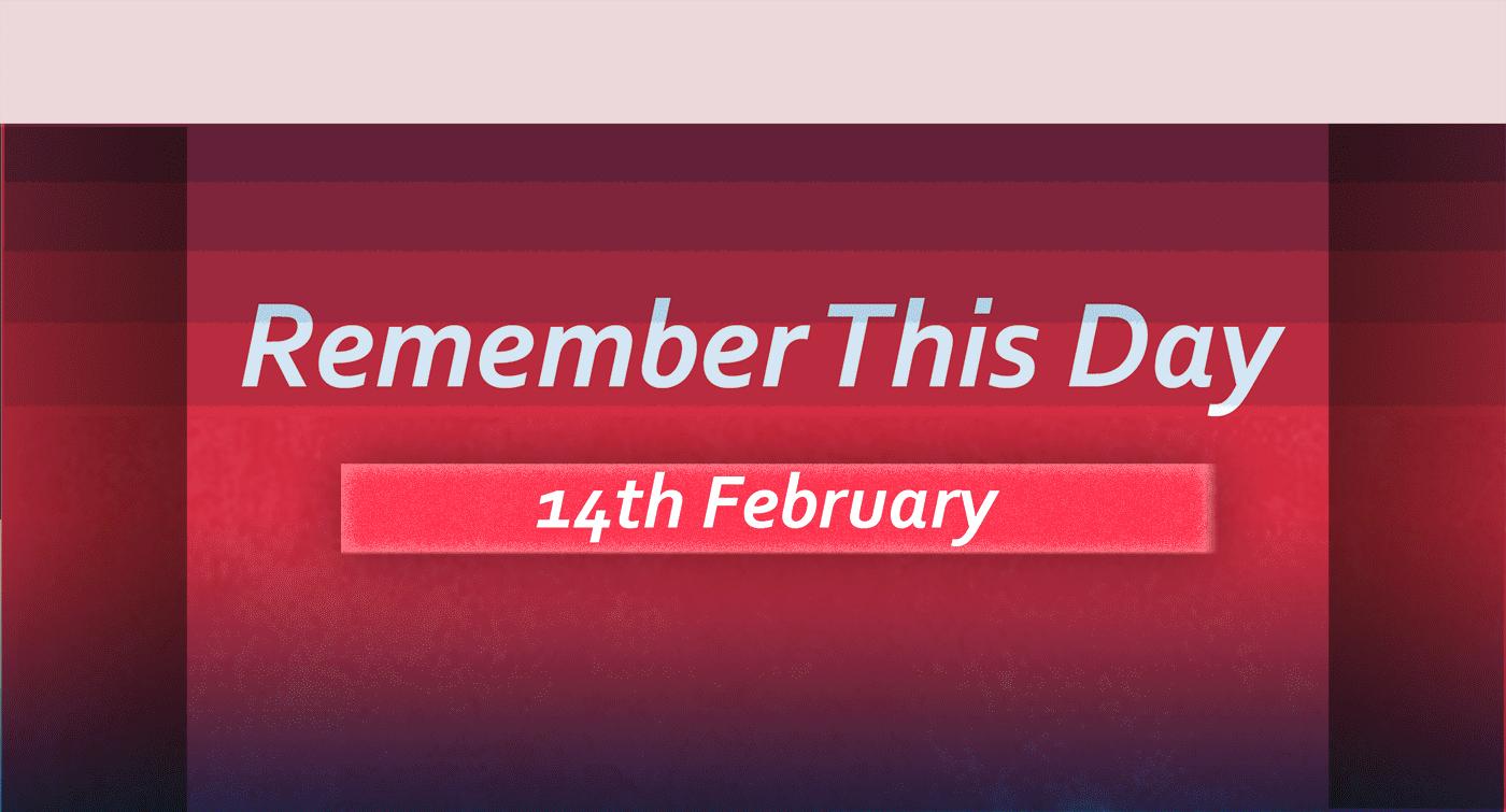 Valentine's Day - Historical Events On February 14 - Adobuzz